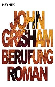 Berufung: Roman (German Edition) by [John Grisham, Bernhard Liesen, Bea Reiter, Kristiana Dorn-Ruhl, Imke Walsh-Araya]
