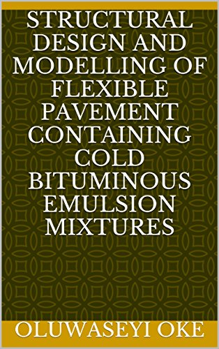Structural Design and Modelling of Flexible Pavement Containing Cold Bituminous Emulsion Mixtures