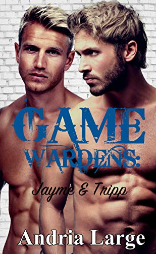 Game Wardens: Jayme & Tripp (English Edition)