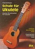 Schule für Ukulele: Griffbilder, Akkordsymbole, Songs