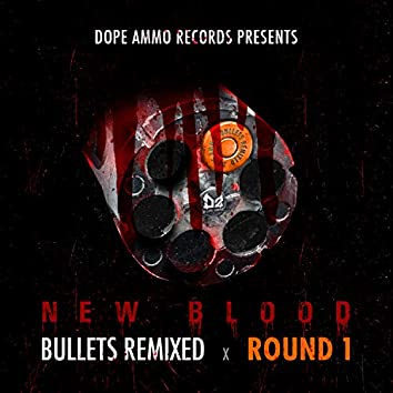 Bullets Remixed Round 1