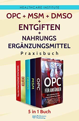 OPC   MSM   DMSO   Entgiften   Nahrungsergänzungsmittel Praxisbuch