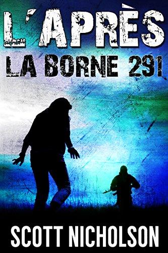 La Borne 291: Un thriller post-apocalyptique (L'Après t. 3)