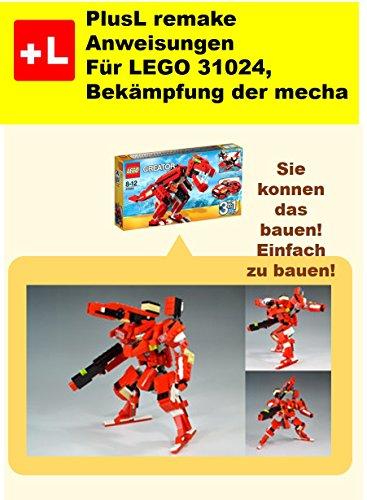 PlusL remake Anweisungen Für LEGO 31024,Bekämpfung der mecha: Sie konnen die Bekämpfung der mecha aus Ihren eigenen Steinen zu bauen! (German Edition)