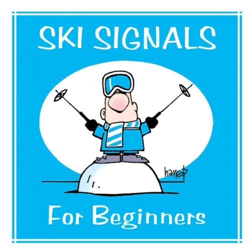 Ski Signals for Beginners (Beginners Guides by Harrop, Band 1)