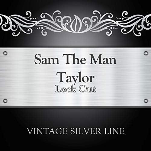Sam The Man Taylor
