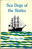 Sea dogs of the sixties: Farragut and seven contemporaries (A Perpetua book)