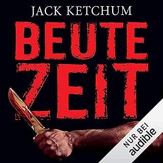Beutezeit                   Autor:                                                                                                                                 Jack Ketchum                               Sprecher:                                                                                                                                 Uve Teschner                      Spieldauer: 6 Std. und 32 Min.     216 Bewertungen     Gesamt 4,1