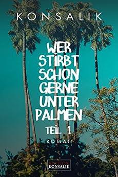 Book's Cover of Wer stirbt schon gerne unter Palmen. Band 1: Der Vater: Roman (German Edition) Versión Kindle