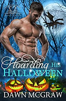 Hoarding His Halloween: A Dragon's Mate Holiday Short by [Dawn McGraw]