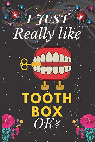 I Just Really Like Tooth Box, Ok?: Cute Notebooks And Journals for Tooth Box lovers Gifts - Blank Lined Journal Notebook.