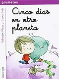 Cinco Días En Otro Planeta: Una aventura de Gabi y Picapoco: 108 (Grumetes)...