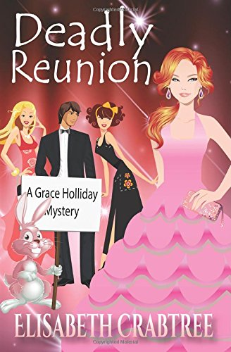 Download Deadly Reunion: A Grace Holliday Mystery 1475069219