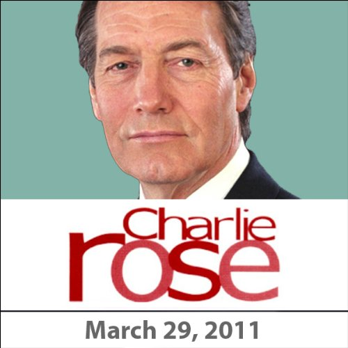 Charlie Rose: John McCain, Jack Reed, Julianna Goldman, Doyle McManus, and Howard Schultz, March 29, 2011 audiobook cover art