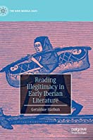 Reading Illegitimacy in Early Iberian Literature (The New Middle Ages)