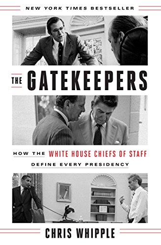 Image of The Gatekeepers: How the White House Chiefs of Staff Define Every Presidency