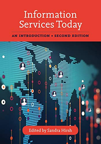 Compare Textbook Prices for Information Services Today: An Introduction Second Edition ISBN 9781538103005 by Hirsh, Sandra