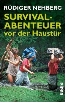 Survival-Abenteuer vor der Haustür ( 1. Juli 2009 )