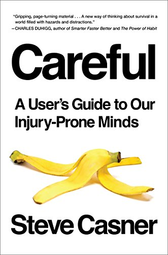 Careful: A User's Guide to Our Injury-Prone Minds (English Edition)