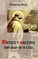Místico y maestro, San Juan de la Cruz