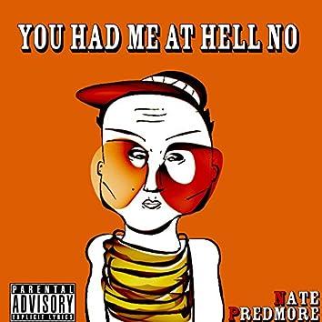 You Had Me at Hell No