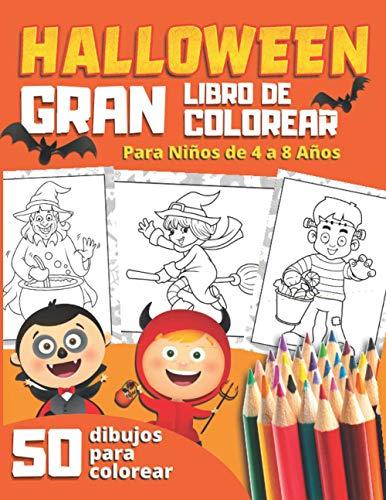 HALLOWEEN GRAN LIBRO DE COLOREAR Para Niños de 4 a 8 Años: 50 divertidos dibujos para colorear con vampiros calabazas esqueletos brujas zombis   Regalos Originales