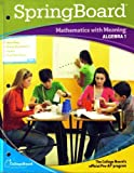 Springboard Mathematics with Meaning Algebra 1 (Mathematics with Meaning)