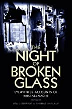 The Night of Broken Glass: Eyewitness Accounts of Kristallnacht