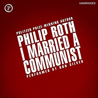 I Married a Communist     Nathan Zuckerman, Book 2              Written by:                                                                                                                                 Philip Roth                               Narrated by:                                                                                                                                 Ron Silver                      Length: 11 hrs and 26 mins     3 ratings     Overall 4.3