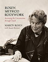 Rosen Method Bodywork: Accessing the Unconscious through Touch