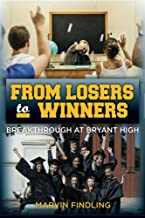 From Losers to Winners: Breakthrough at Bryant High