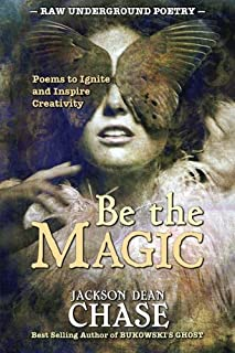 Be the Magic: Poems to Ignite and Inspire Creativity