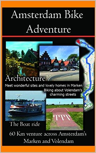 Amsterdam Bike Adventure: 60 km venture across Amsterdam´s Marken and Volendam (English Edition)