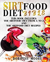 Sirtfood Diet Bible: This book includes: Sirtfood Diet from A to Z and sirtfood Diet Recipes