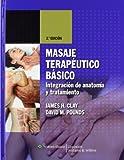 Masaje Terapeutico basico: Integracion de anatomia y tratamiento