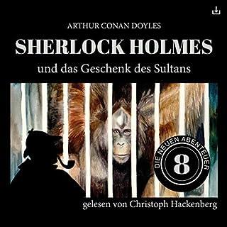 Sherlock Holmes und das Geschenk des Sultans     Die neuen Abenteuer 8              Autor:                                                                                                                                 Arthur Conan Doyle,                                                                                        William K. Stewart                               Sprecher:                                                                                                                                 Christoph Hackenberg                      Spieldauer: 36 Min.     7 Bewertungen     Gesamt 4,0