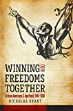 Winning Our Freedoms Together: African Americans and Apartheid, 1945–1960 (Justice, Power, and Politics)