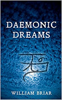 Daemonic Dreams by [William Briar]
