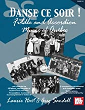 Mel Bay Danse ce soir : Fiddle and Accordion Music of Quebec (French and English Edition)