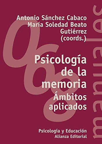 Psicología de la memoria: Ámbitos aplicados (El Libro Universitario - Manuales)