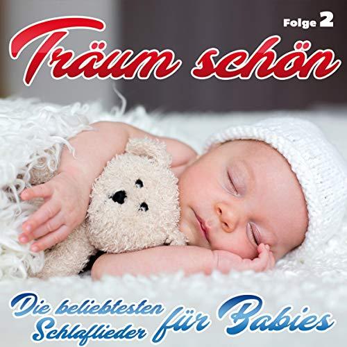 Träum schön - Schlaflieder für Babies - Folge 2