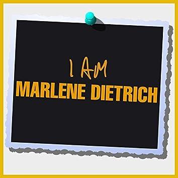 I Am Marlene Dietrich