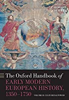 The Oxford Handbook of Early Modern European History, 1350-1750: Cultures and Power (Oxford Handbooks)