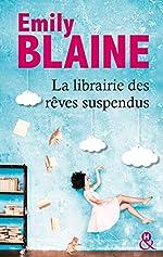 La librairie des rêves suspendus - , le nouveau roman d'Emily Blaine : Entrez dans un monde où tout devient possible d'Emily Blaine