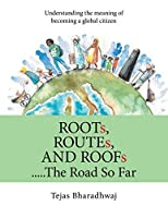 Roots, Routes, and Roofs..... the Road so Far: Understanding the Meaning of Becoming a Global Citizen