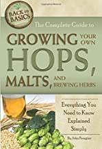 The Complete Guide to Growing Your Own Hops, Malts, and Brewing Herbs  Everything You Need to Know Explained Simply (Back to Basics Growing)