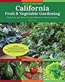 California Fruit & Vegetable Gardening, 2nd Edition: Plant, Grow, and Harvest the Best Edibles for California Gardens (Fruit & Vegetable Gardening Guides) (English Edition)
