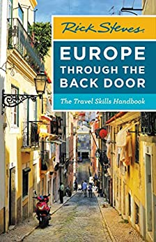 Rick Steves Europe Through the Back Door: The Travel Skills Handbook (Rick Steves Travel Guide) by [Rick Steves]