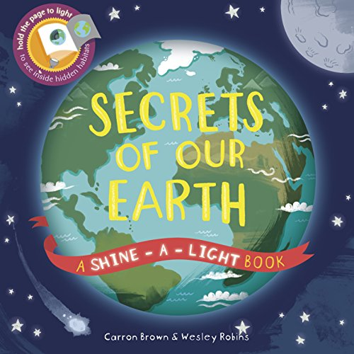 Secrets of Our Earth: A Shine-a-Light Bookの詳細を見る