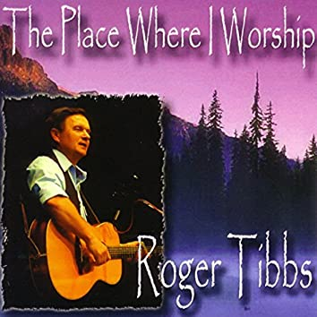 The Place Where I Worship
